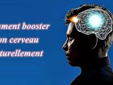 Comment booster son cerveau naturellement